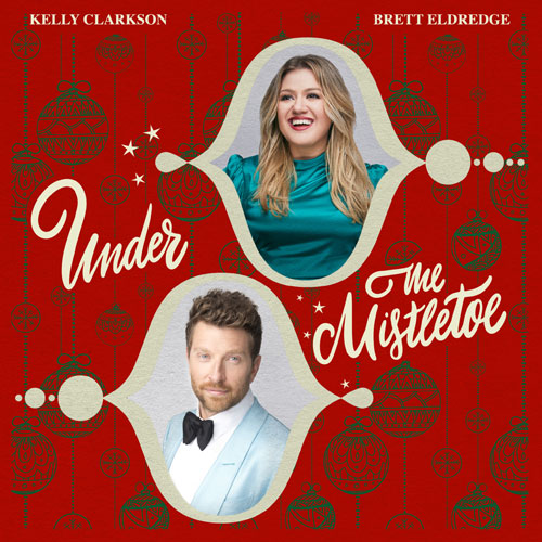 Kelly Clarkson and Brett Eldredge - Under The Mistletoe - Christmas Radio
